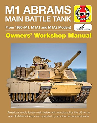 M1 Abrams Main Battle Tank Manual: From 1980 (M1, M1A1 and M1A2 Models) (Haynes (Main Manual)