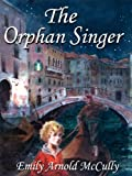 The Orphan Singer by Emily Arnold McCully front cover