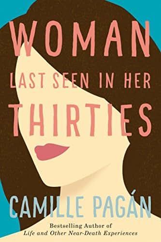 Woman Last Seen in Her Thirties: A Novel