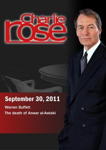 Charlie Rose - Warren Buffett / The death of Anwar al-Awlaki (September 30, 2011)