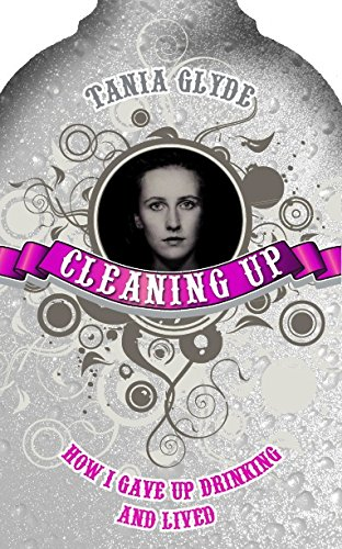 Cleaning Up: How I Gave Up Drinking and Lived