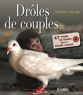 Drôles de couples : 47 coups de foudre dans le monde animal, Holland, Jennifer S.