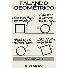 Falando Geométrico: Volume 1