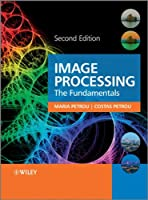Image Processing: The Fundamentals, 2nd Edition Front Cover