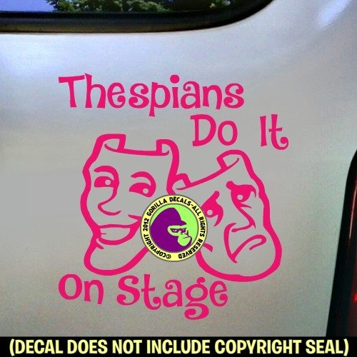 THESPIANS DO IT ON STAGE Drama Actor Actress Club Stage Acting Actress Comedy Tragedy Mask Vinyl Decal Bumper Sticker Car Window Laptop Wall Sign PINK