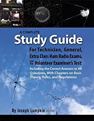 A Complete Study Guide For Technician, General, Extra Class Ham Radio Exams, and the Volunteer Examiner's Test: Including the Correct Answers to All Questions, With Basic Theory and Regulations