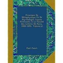 Principes De Métaphysique Et De Psychologie: Leçons Professées À La Faculté Des Lettres De Paris, 1888-1894, Volume 2