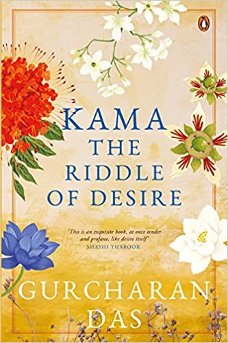 Обложка книги Gurcharan Das - Kama: The Riddle of Desire/ Кама: Загадка желания [2018, EPUB, ENG]