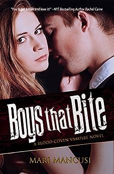 Boys that Bite: A Blood Coven Vampire Novel (The Blood Coven Vampires Book 1) by [Mancusi, Mari]