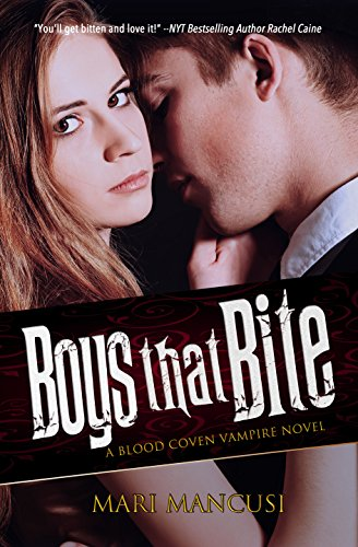 Boys that Bite: A Blood Coven Vampire Novel (The Blood Coven Vampires Book 1) by [Mancusi, Mari]