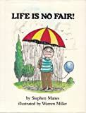 Life Is No Fair!, Stephen Manes, 0525441921