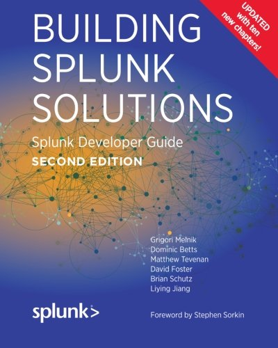 Building Splunk Solutions  Second Edition   Splunk Developer Guide