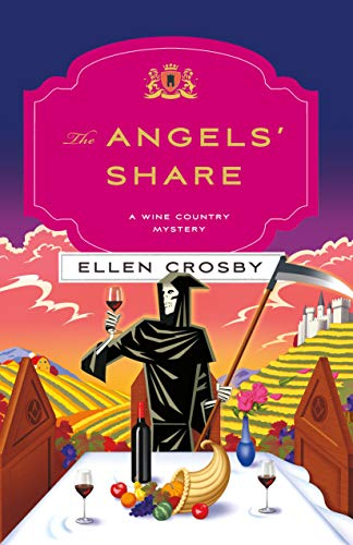 The Angels' Share: A Wine Country Mystery (Wine Country Mysteries Book 10) by [Crosby, Ellen]
