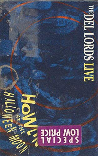 The Del Lords: Live - Howlin' at the Halloween Moon -29804 Cassette Tape -