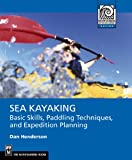 Search : Sea Kayaking: Basic Skills, Paddling Techniques, and Expedition Planning (Mountaineering Outdoor Experts)