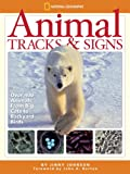 Animal Tracks and Signs: Track Over 400 Animals From Big Cats to Backyard Birds