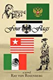 Four Flags, Ray Von Rosenberg, 1449025757