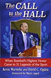 img - for The Call to the Hall: When Baseball's Highest Honor Came to 31 Legends of the Sport book / textbook / text book