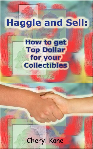 Haggle and Sell: How to Get Top Dollar for your Collectibles
