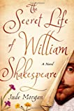 img - for The Secret Life of William Shakespeare: A Novel book / textbook / text book