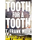 img - for [ Tooth for a Tooth - Street Smart ] By Muir, T Frank ( Author ) [ 2013 ) [ Hardcover ] book / textbook / text book