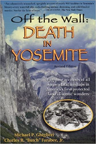 Off the Wall: Death in Yosemite: Michael P  Ghiglieri, Charles R