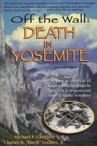 Off the Wall: Death in Yosemite by Michael P. Ghiglieri, Charles R. Farabee