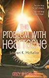 The Problem With Heartache (Crazy in Love Book 3)