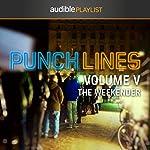 Punchlines Volume V: The Weekender | Audible Comedy