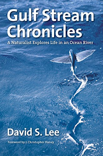Gulf Stream Chronicles: A Naturalist Explores Life in an Ocean River