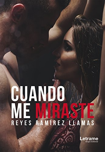Cuando me miraste (Novela nº 1) (Spanish Edition)