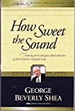 How Sweet the Sound, George Beverly Shea, 1593280327