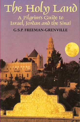 The Holy Land: A Pilgrim's Guide to Israel, Jordan and the Sinai