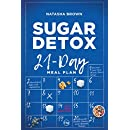 Sugar Detox. 21-Day Meal Plan: Overcome your sugar craving with these great bad sugar free recipes! (Weight Loss)