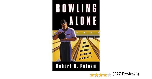 bowling alone kindle edition by robert d putnam politics bowling alone kindle edition by robert d putnam politics social sciences kindle ebooks com