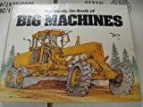 Hands-On Book of Big Machines, Lisa Rojany-Buccieri, 0316419044