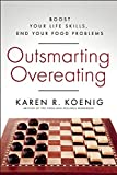 img - for Outsmarting Overeating: Boost Your Life Skills, End Your Food Problems book / textbook / text book