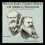 William James, Charles Peirce, and American Pragmatism  | James Campbell