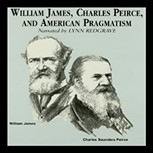 William James, Charles Peirce, and American Pragmatism Hörbuch