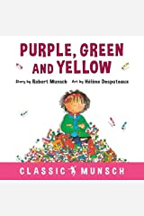 Purple, Green and Yellow (Classic Munsch) Hardcover