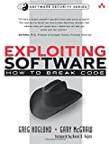 Exploiting Software: How to Break Code: How to Break Code (Addison-Wesley Software Security)