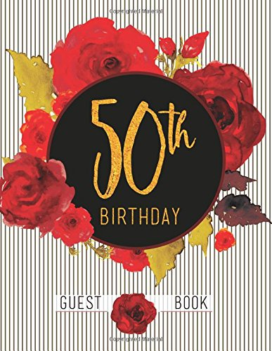 Download 50th Birthday Guest Book: Large Floral Guestbook With Red Roses (Party Guest Book) pdf