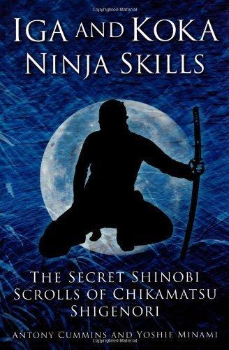 Iga and Koka Ninja Skills: The Secret Shinobi Scrolls of ...