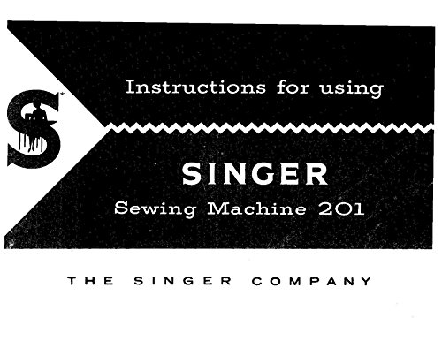 Photo Singer 201-201-1-201-2-201-3-201-4-1200-1 Sewing Machine Owners Manual [Plastic Comb]