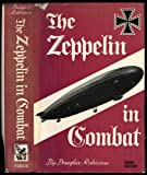 The Zeppelin in Combat, Douglas H. Robinson, 085429130X