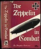 The Zeppelin in Combat, Douglas H. Robinson, 085429130X