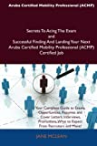 Aruba Certified Mobility Professional Secrets to Acing the Exam and Successful Finding and Landing Your Next Aruba Certified Mobility Professio, Jane McLean, 1486157882