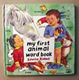 My First Animal Word Book, Edwina Riddell, 0812061276