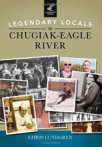 LEGENDARY LOCALS OF CHUGIAK-EAGLE RIVER pdf epub