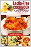Lectin-Free Cookbook: 50 Easy&Delicious Recipes to Feel Amazing, Lose Weight and Enjoy Your Life